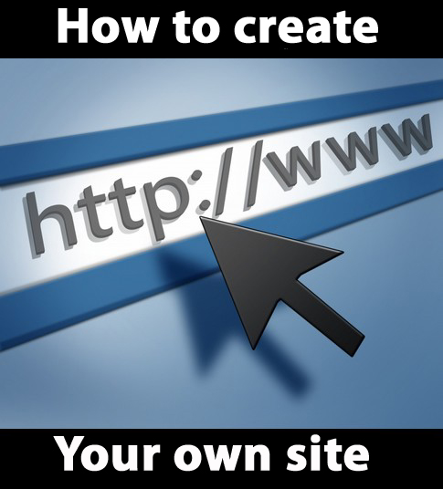 How to Creat your Own site