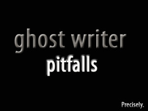 Ghost Writer Pitfalls