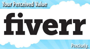 Fiverr - Your Perceived Value