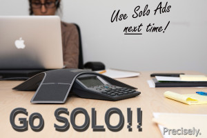 Solo Ads Next Time!