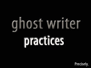 Ghost Writer Practices