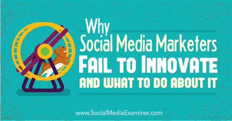 ms-marketers-fail-innovate-480