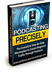 Podcasting Precisely